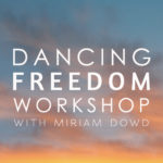 dancing freedom workshop with miriam dowd written over sunset sky